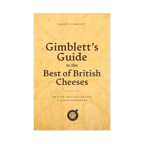 Gimblett's Guide To The Best of British Cheese